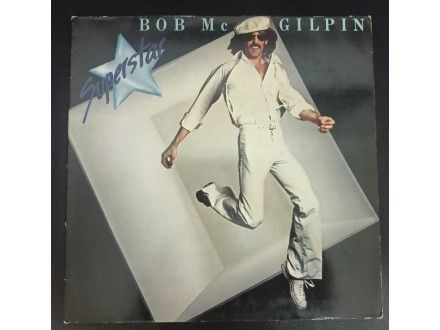 Bob McGilpin – Superstar LP (MINT,1978)