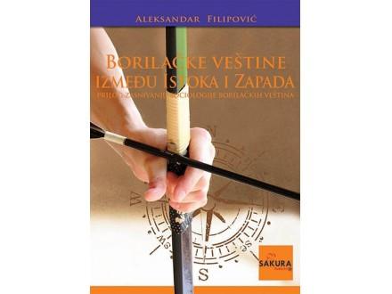 Borilačke veštine između istoka i zapada - Aleksandar Filipović