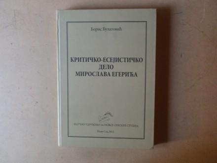 Boris Bulatović - KRITIČKO DELO MIROSLAVA EGERIĆA