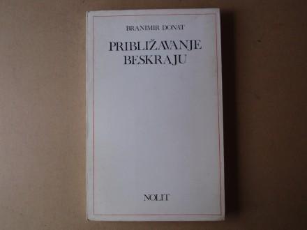 Branimir Donat - PRIBLIŽAVANJE BESKRAJU