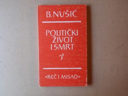 Branislav Nušić - POLITIČKI ŽIVOT I SMRT
