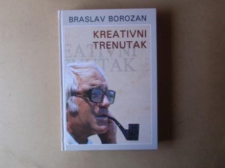 Braslav Borozan - KREATIVNI TRENUTAK