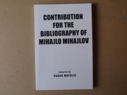 CONTRIBUTION FOR THE BIBLIOGRAPHY OF MIHAJLO MIHAJLOV