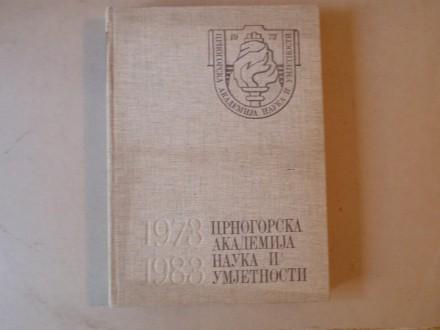CRNOGORSKA AKADEMIJA NAUKA I UMJETNOSTI 1973 - 1983