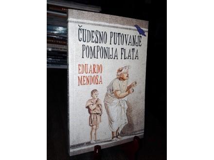 ČUDESNO PUTOVANJE POMPONIJA FLATA - Eduardo Mendosa