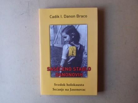 Cadik Danon Braco - SASEČENO STABLO DANONOVIH