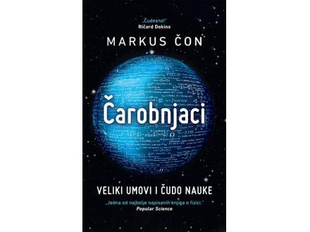 Čarobnjaci: Veliki umovi i čudo nauke - Markus Čon