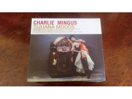 Charlie Mingus - Tijuana Moods 2Cd