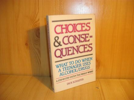 Choices consequeces - Dick Schaefer