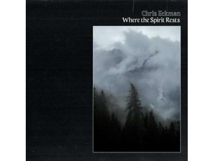 Chris Eckman-Where The Spirit Rests