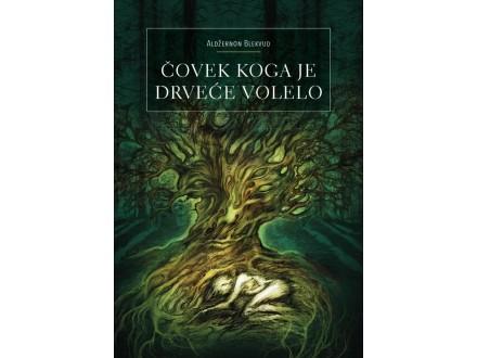 Čovek koga je drveće volelo - Aldžernon Blekvud