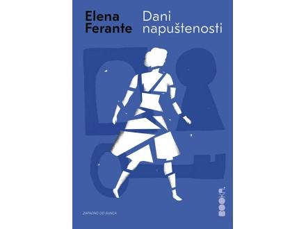DANI NAPUŠTENOSTI - Elena Ferante