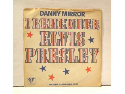 DANNY MIRROR - I Remember Elvis Presley..SBAS 88955