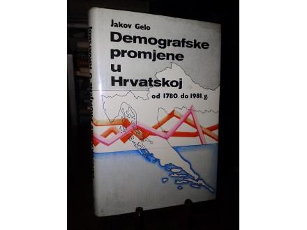 DEMOGRAFSKE PROMJENE U HRVATSKOJ od 1780. do 1981.