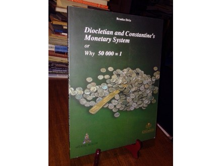 DIOCLETIAN AND CONSTANTINE`S MONETARY SYSTEM - B. Drča