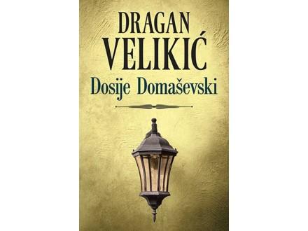 DOSIJE DOMAŠEVSKI - Dragan Velikić