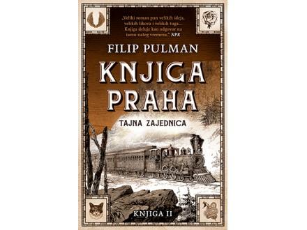 DRUGA KNJIGA PRAHA - TAJNA ZAJEDNICA - Filip Pulman