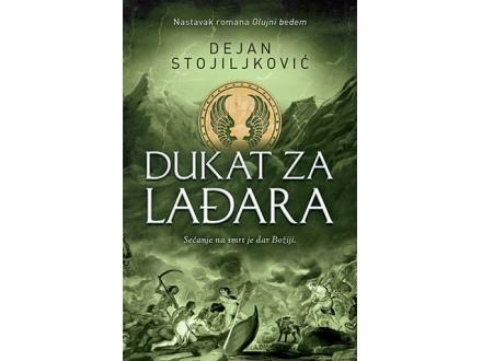 DUKAT ZA LAĐARA - Dejan Stojiljković