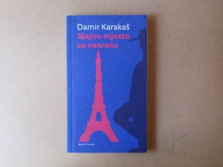 Damir Karakaš - SJAJNO MJESTO ZA NESREĆU
