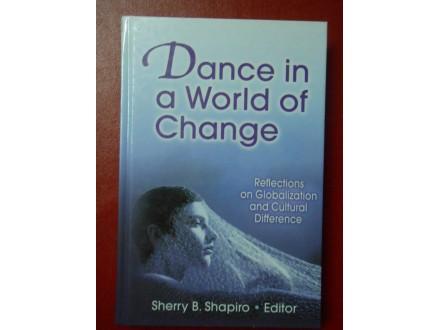 Dance in a WORLD of Change,PLES u svetu Promena