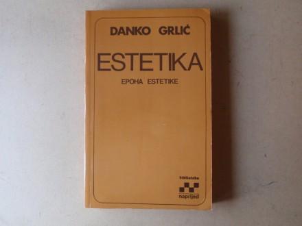 Danko Grlić - ESTETIKA EPOHA ESTETIKE