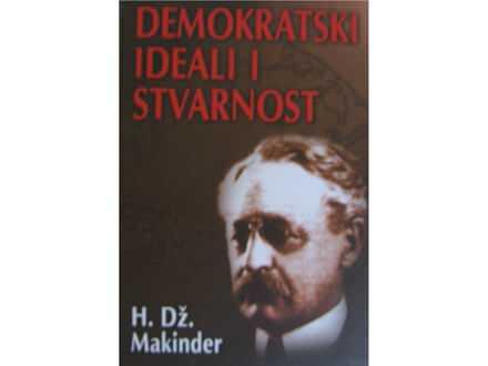 Demokratski ideali i stvarnost  H. DŽ. Makinder