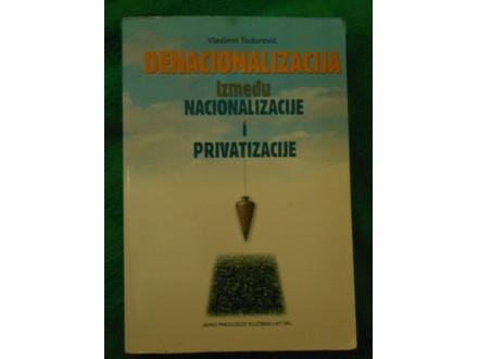 Denacionalizacija -Između nacionalizacije i privatizaci