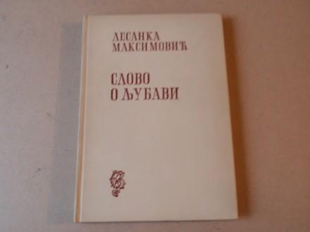 Desanka Maksimović - SLOVO O LJUBAVI