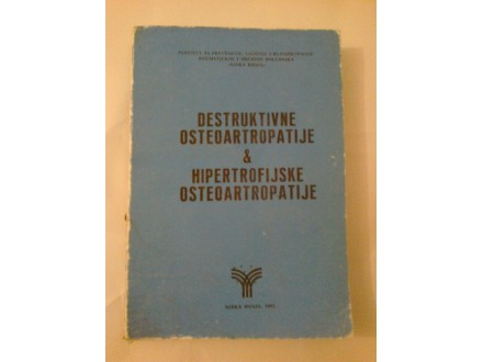 Destruktivne osteoartropatije Hipertrofijske osteoartro