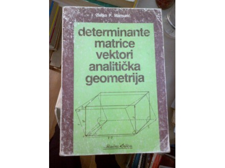 Determinante matrice vektori analitička geometrija