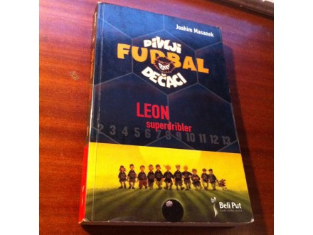 Divlji fudbal dečaci Leon superdribler Joahim Masanek