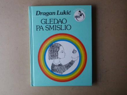 Dragan Lukić - GLEDAO PA SMISLIO