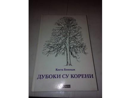 Duboki su koreni - Kosta Bošnjak