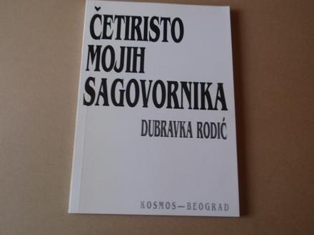Dubravka Rodić - Četiristo mojih sagovornika