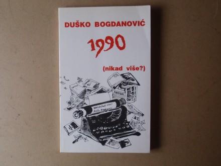 Duško Bogdanović - 1990 (NIKAD VIŠE?)