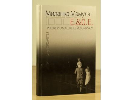 E. &; O. E. Greške i omaške se izuzimaju -Milanka Mamula