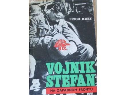 ERICH KUBY, VOJNIK ŠTEFAN NA ZAPADNOM FRONTU