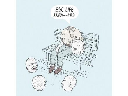 ESC Life – Born To Be Mild