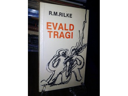 EVALD TRAGI - Rajner Marija Rilke