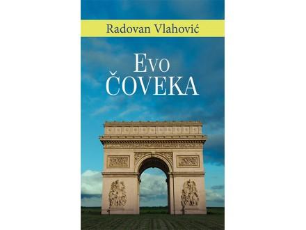 EVO ČOVEKA - Radovan Vlahović