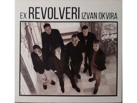 EX REVOLVERI - IZVAN OKVIRA -CD