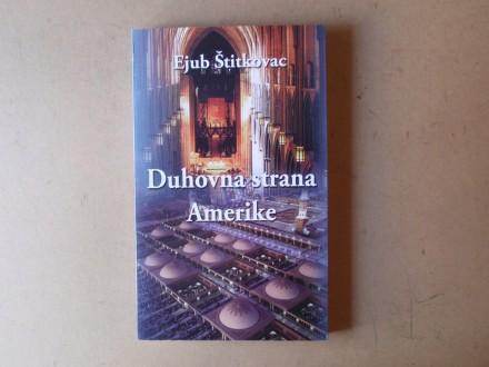 Ejub Štitkovac - DUHOVNA STRANA AMERIKE