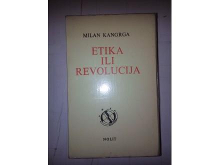Etika ili revolucija - Milan Kangrga