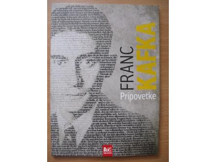 FRANC KAFKA - PRIPOVETKE