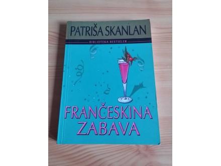 FRANČESKINA ZABAVA - Patriša Skanlan