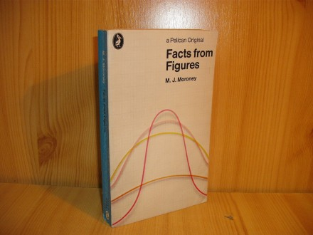 Facts from Figures - M. J. Moroney