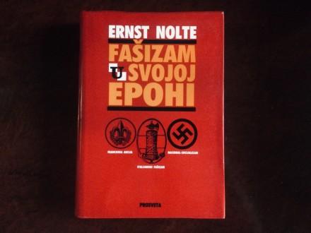 Fasizam U Svojoj Epohi - Ernst Nolte
