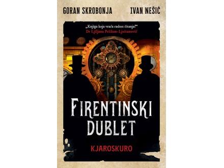 Firentinski dublet 2 – Kjaroskuro - Goran Skrobonja, Ivan Nešić