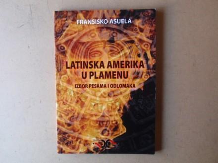 Fransisko Asuela - LATINSKA AMERIKA U PLAMENU