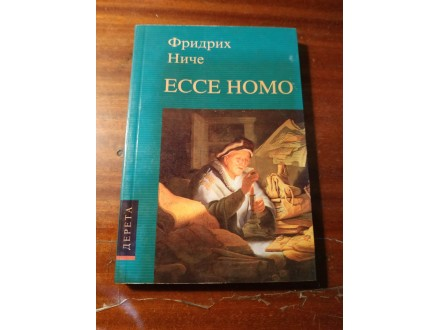 Fridrih Niče - Ecce Homo Dereta